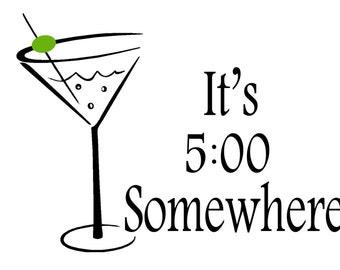 It's 5:00 o'clock somewhere...martini drink Wall Art Vinyl Decal sticker