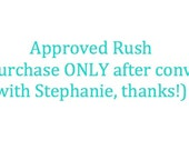 Pre-Approved Rush Upgrade - Purchase only after convo with Stephanie
