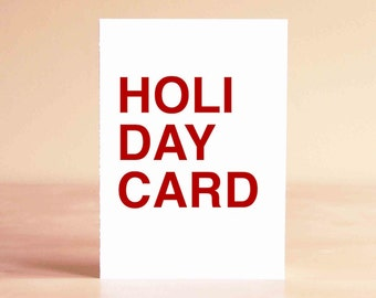 Funny Christmas Card - Funny Holiday Card - Sarcastic Christmas Card - Sarcastic Holiday Card - HOLI DAY CARD