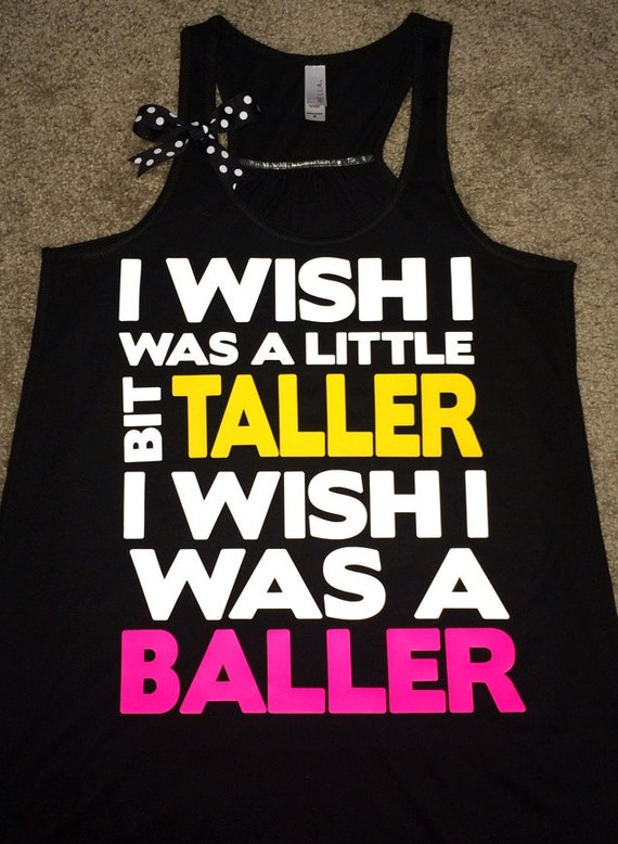 I Wish I Was A Little Bit Taller  -  Racerback Tank - Inspirational Tank - Womens Workout Tank - Ruffles with Love