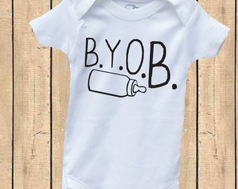 Bring Your Own Bottle Baby One Piece Bodysuit - B.Y.O.B. Funny Shower Gift
