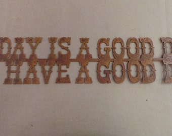 Rustic Metal  Today is a Good Day To Have a Good Day Sign FREE SHIPPING