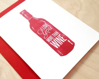 I love you more than wine card - I love you card - Love card - All occasion greeting card.