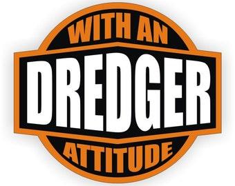 dredger with an attitude hard hat sticker helmet decal