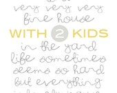Our House White - 2 kids - Digital Download - Printable