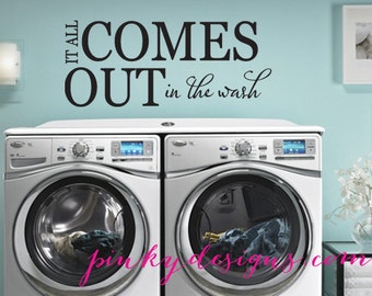 It all comes out in the wash - Wall Decal