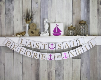 Nautical Bachelorette Banner, Last Sail before the veil, Bachelorette decorations