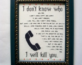 Phone Call Cross stitch -- parody sampler of what might be done to you if you try to steal someone's daughter