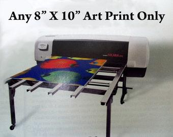 "Any 8"" X 10"" Artprint Only"