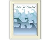 Adventure Printable- Ocean waves, adventure art printable. Inspiring.