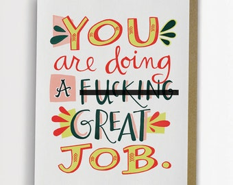 You Are Doing A F%cking Great Job Encouragement Card MATURE / No. 153-C