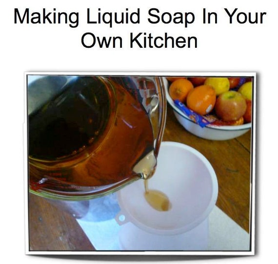 Making Liquid Soap In Your Own Kitchen Ebook Pdf Download