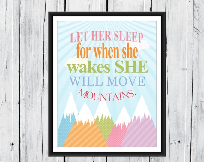 Baby Girl Nursery Decor - Nursery Print - Let her Sleep... She will move mountains