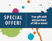 Special Offer / FREE GIFT with your purchase of forty dollars or more