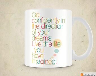 Inspirational Mug - Go Confidently in the Direction of Your Dreams - Henry David Thoreau - 11oz White Ceramic Mug