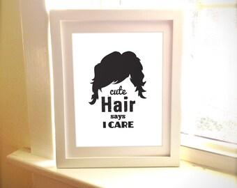 Cute Hair Says I Care, Hair Print, Salon, Hair Print, Fashion Print, Fashion, Art, Closet, Bathroom Art, Home Decor, Typography, Art, Print