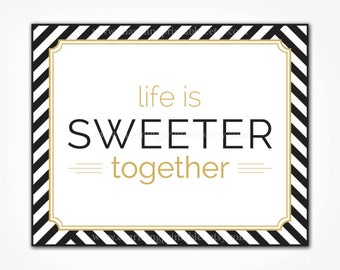 INSTANT DOWNLOAD Printable Sweet Table Sign - Black White Gold Stripe Wedding Party - Candy Buffet Dessert Cookie Table - Life is Sweet Sign