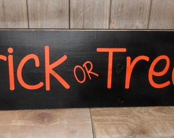 Trick or Treat.. Solid wood Halloween sign
