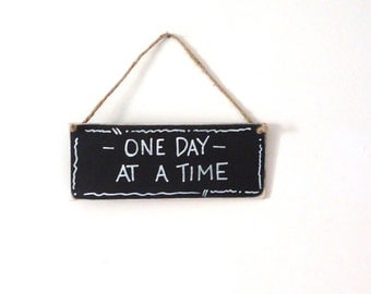 recovery gift, AA gift, inspirational, affirmation, 12 step wood sign, One day at a time, grief , NA, Al anon
