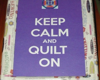 KEEP CALM Quilt On  8x10 Gift for Sewers,Quilters, Sewing Room Decoration