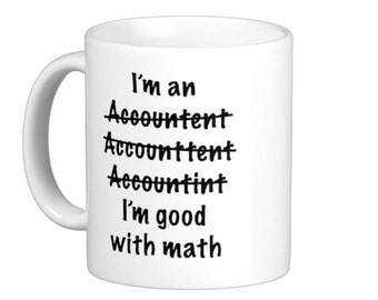 I'm an Accountant Misspelled Good at Math Coffee Mug hs0061