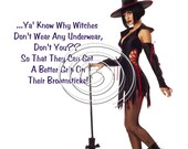 Ya' Know Why Witches... Digital Poster