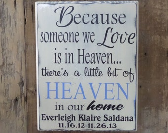Because Someone We Love is in Heaven There's a Little Bit of Heaven in Our Home - Wood Sign