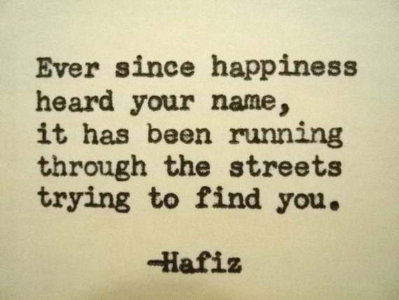 hafiz quotes ever since happiness - photo #19