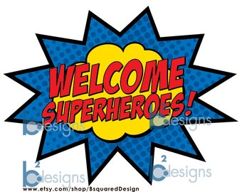 Welcome Superheroes! Sign 8x10 (DB) INSTANT DOWNLOAD