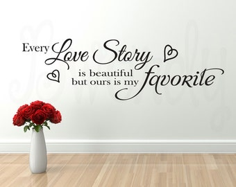 L, XL, or XXL  - Every Love Story, Saying Vinyl Decal- Wall Art- Living Room, Bedroom, Decor