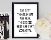 The Best Things In Life Are Free The Second Best Are Very Expensive - Printable, INSTANT DOWNLOAD - Quote, Gift, Fashion, Coco Chanel