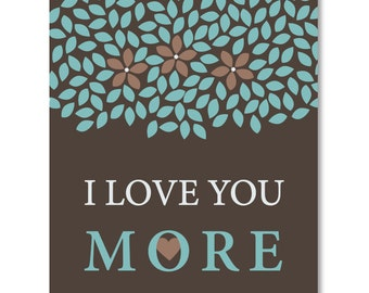 I Love You More Art, Inspirational Print Quote Couples Family Art Print - 5x7, 8x10 OR 11x14 // Tan, Brown, Grey and more // Modern Love Art