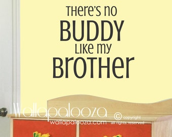 There's No BUDDY like my BROTHER  Wall Decal - Boys Room Wall Decal