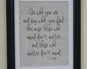 Be Who You Are Dr. Seuss Burlap Sign/Wall Print