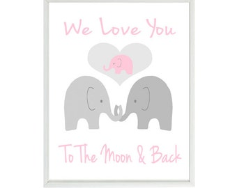 Elephant Nursery Art - We Love You To The Moon And Back Quote - Pink Gray Baby Girl Nursery Prints - Mom Dad Baby Heart -