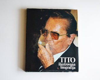 Josip Broz Tito illustrated biography / Vintage book Yugoslavia