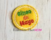 INSTANT DOWNLOAD Cinco De Mayo Feltie Embroidery Design File