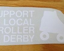 Support Local Roller Derby Vinyl Car Decal Helmet Sticker