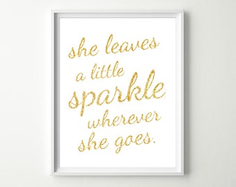 Baby Girl Nursery Decor - She Leaves a little Sparkle wherever she goes - Gold Nursery Wall Art Prints - Baby Girl Quotes - NOT REAL GLITTER