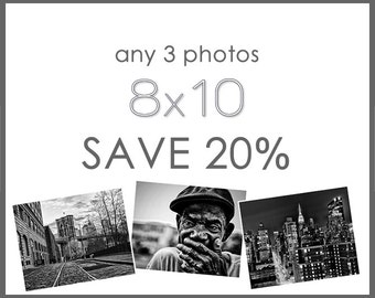 Save 20% - Any Three 8x10 Prints