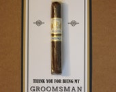 Cigar Card ~ Thank You for Being My Groomsman Best Man Usher ~ Wedding