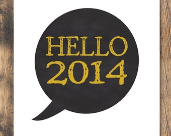 Hello 2014 - Chalkboard Print - Instant Download - 8x10 & 16x20