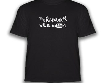 Free Shipping - The Revolution Will Be YouTubed - T-Shirt - Choice Of Colors