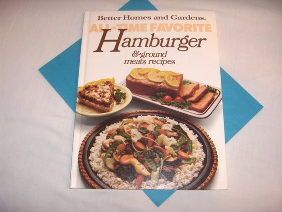 Better Homes And Gardens All Time Favorite Hamburger Recipes