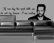 Paul Walker Portrait Speed Quote Vinyl Wall Art Sticker Decal, Fast and Furious Mural