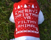 Dog T shirt: RED Merry Christmas Ya Filthy Animal Ugly Sweater Contest All Sizes