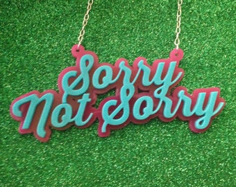 Sorry Not Sorry Necklace, choose your colors!