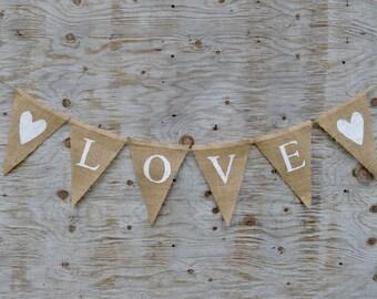 VALENTINE BANNER - Love Banner -  LOVE Burlap Banner - Love Wedding Garland