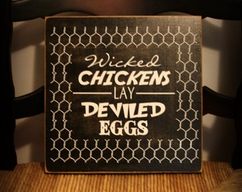 Primitive - Wicked chickens lay deviled eggs wood sign