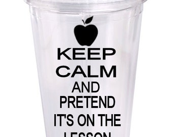 Keep calm and pretend its on the lesson plan 16oz double wall acrylic tumbler